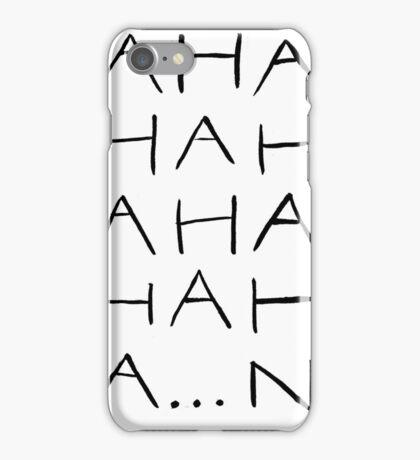 HAHAHAH NO. iPhone Case/Skin