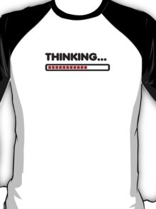 Thinking / Funny humor  T-Shirt
