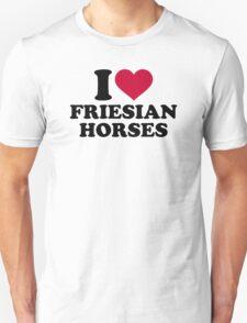 I love Friesian horses Unisex T-Shirt