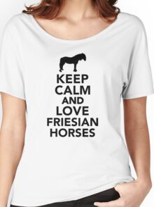 Keep calm and love Friesian horses Women's Relaxed Fit T-Shirt