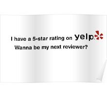 I Have A 5-Star Rating On Yelp Poster
