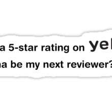 I Have A 5-Star Rating On Yelp Sticker