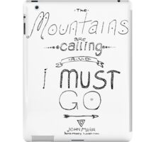 The Mountains are Calling and I Must Go iPad Case/Skin