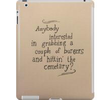 Burgers and Hittin' the Cemetary iPad Case/Skin