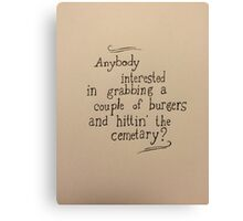 Burgers and Hittin' the Cemetary Canvas Print