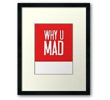 Why U Mad   Lust Brick Framed Print