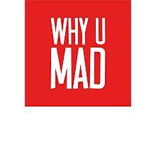 Why U Mad   Lust Brick Photographic Print