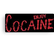 Enjoy cocain Funny Geek Nerd Canvas Print