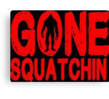 Gone squatchin Funny Geek Nerd Canvas Print