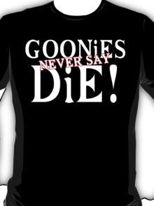 Goonies never say die Funny Geek Nerd T-Shirt