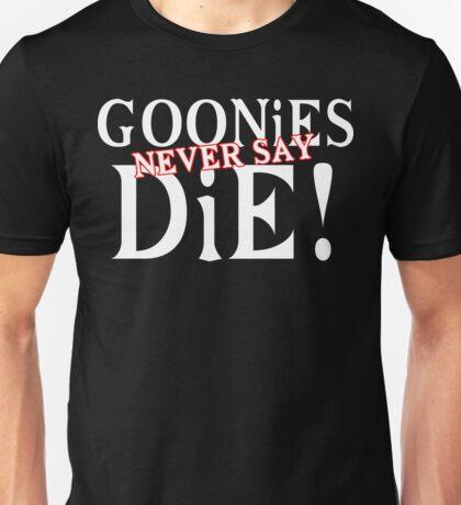 Goonies never say die Funny Geek Nerd Unisex T-Shirt