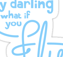 What if you fly? Sticker