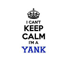 I cant keep calm Im a YANK Photographic Print