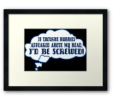 If thought bubbles appeared above my head i'd be screwed Funny Geek Nerd Framed Print