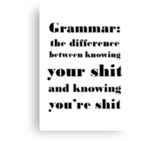 Grammar: The Difference Between Your and You're Canvas Print