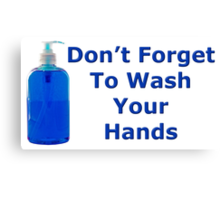 Don't Forget to wash your hands Canvas Print