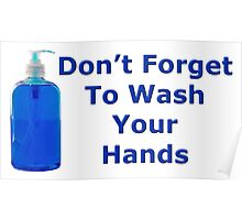 Don't Forget to wash your hands Poster