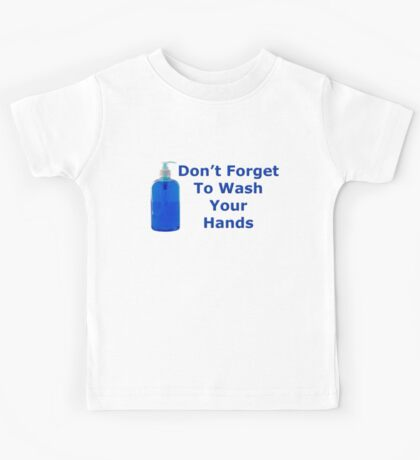 Don't Forget to wash your hands Kids Tee
