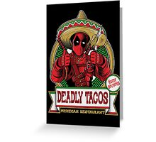 DEADLY TACOS Greeting Card