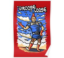 The Groose Is Loose Poster
