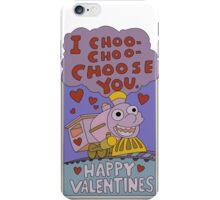 I Choo - Choo - Choose You! iPhone Case/Skin