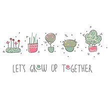 Let's grow up together by motuwe