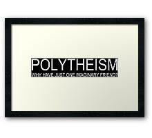 Polytheism Funny Geek Nerd Framed Print