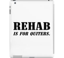Rehab is for quitters! Funny Geek Nerd iPad Case/Skin