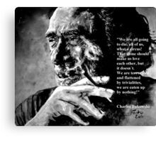 Charles Bukowski - black - quote Canvas Print