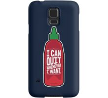 I Can Quit Whenever I want Samsung Galaxy Case/Skin