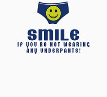 SMILE IF YOUR NOT WEARING ANY UNDERPANTS! Funny Geek Nerd Unisex T-Shirt