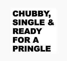 Chubby, Single & Ready for a pringle Unisex T-Shirt