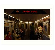 the next stop is... Art Print