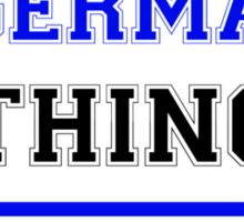 It's an ENGERMANN thing, you wouldn't understand !! Sticker