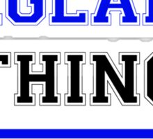 It's an ENGLANT thing, you wouldn't understand !! Sticker