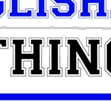 It's an ENGLISHBEE thing, you wouldn't understand !! Sticker