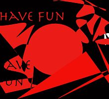 HAVE FUN by Karo / Caroline Evans (Caux-Evans)
