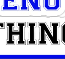 It's an ENU thing, you wouldn't understand !! Sticker