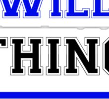 It's an ENWILLER thing, you wouldn't understand !! Sticker
