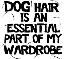 Dog Hair Is An Essential Part Of My Wardrobe by GingyBeans