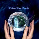 Within Our Hands by saleire
