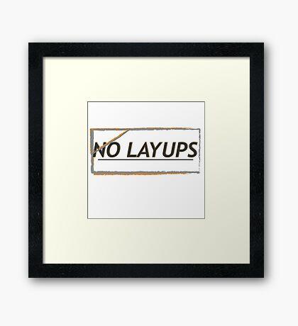 NoLayUps Framed Print