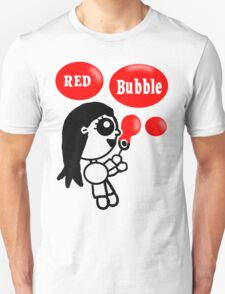 Red Bubble Fun  T-Shirt
