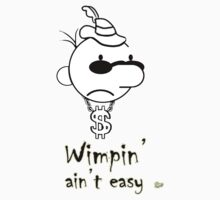 Wimpin' Ain't Easy (Version 1) Kids Clothes