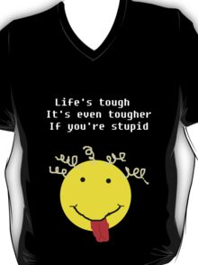 Lifes Tough T-Shirt