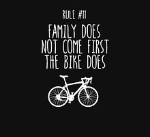 Rule #11 Family does not come first. The bike does. Unisex T-Shirt