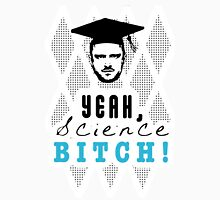 Breaking Bad Yeah Science Bitch! Unisex T-Shirt