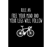 Rule #6 Free your mind and your legs will follow Photographic Print