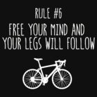 Rule #6 Free your mind and your legs will follow by BonniePortraits