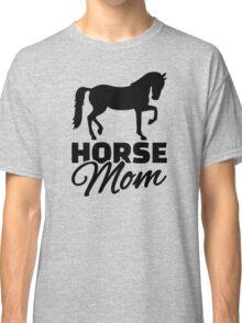 Horse mom Classic T-Shirt